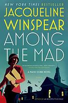 Among the mad : a Maisie Dobbs novel