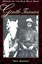 The gentle tamers : women of the old Wild West