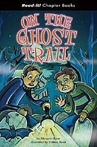 On the ghost trail