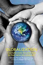 Globalization : culture and education in the new millennium