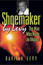 Shoemaker by Levy : the man who made an impact