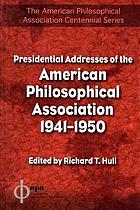 Presidential addresses of the American Philosophical Association, 1941-1950