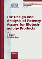 The design and analysis of potency assays for biotechnology products : National Institute for Biological Standards and Control, London, U.K. October 5-6 2000