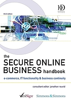 The Secure online business handbook : e-Commerce, IT functionality, & business continuity