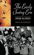 The early swing era, 1930 to 1941