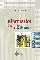 Informatics : 10 years back, 10 years ahead