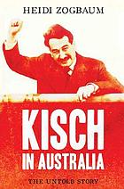 Kisch in Australia : the untold story