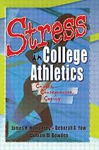 Stress in college athletics : causes, consequences, coping