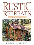 Rustic retreats : a build-it-yourself guide