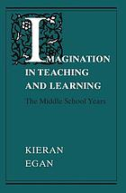Imagination in teaching and learning : the middle school years