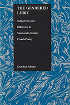 The gendered lyric : subjectivity and difference in nineteenth-century French poetry