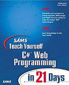 Sams teach yourself C♯ Web programming in 21 days