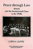 Peace through law Britain and the International Court in the 1920s