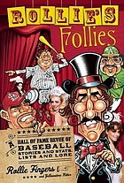 Rollie's follies : a hall of fame revue of baseball lists and lore, stats and stories