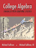 College algebra : enhanced with graphing utilities
