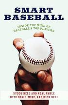 Smart baseball : inside the mind of baseball's top players