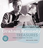 Graham Kennedy treasures : friends remember the king