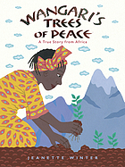 Wangari's trees of peace : a true story from Africa