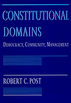 Constitutional domains : democracy, community, management