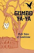 Gumbo ya-ya : a collection of Louisiana folk tales