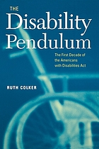 The disability pendulum : the first decade of the Americans with Disabilities Act
