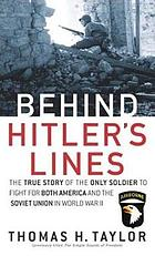 Behind Hitler's lines : the true story of the only soldier to fight for both America and the Soviet Union in World War II