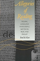 Allegories of reading : figural language in Rousseau, Nietzsche, Rilke, and Proust