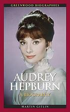 Audrey Hepburn : a biography