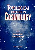 Topological defects in cosmology : Rome, Italy, 10-12 October 1996