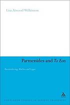 Parmenides and To eon reconsidering muthos and logos