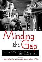 Minding the gap : why integrating high school with college makes sense and how to do it