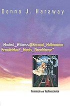 ModestWitness@Second₋Millennium. FemaleMan₋Meets₋OncoMouse : feminism and technoscience