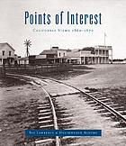 Points of interest : California views, 1860-1870 : the Lawrence & Houseworth albums
