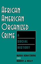 African-American organized crime : a social history