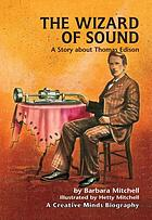 The wizard of sound : a story about Thomas Edison
