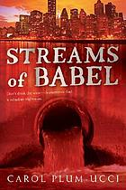 Streams of BabelStreams of Babel. (Streams of Babel, vol. 1.)