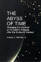 The abyss of time : changing conceptions of the earth's antiquity after the sixteenth century