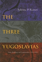The three Yugoslavias : state-building and legitimation, 1918-2005