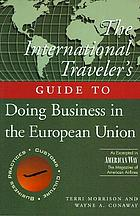 The international traveler's guide to doing business in the European Union