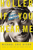 Holler if you hear me : searching for Tupac Shakur