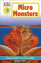 Micro monsters : life under the microscope