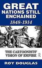 Great nations still enchained : the cartoonists' vision of empire, 1848-1914