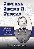 "General George H. Thomas a biography of the Union's ""Rock of Chickamauga"""