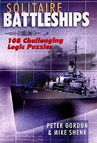 Solitaire battleships : 108 challenging logic puzzles
