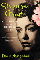 Strange fruit : the biography of a song