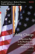 Taking charge : a bipartisan report to the President-elect on foreign policy and national security