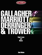 Gallagher, Marriott, Derringer & Trower : their lives and music
