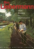 Max Liebermann : from realism to impressionism