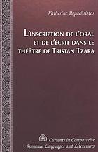 L'inscription de l'oral et de l'écrit dans le théâtre de Tristan Tzara