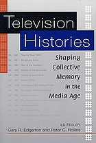 Television histories : shaping collective memory in the media age